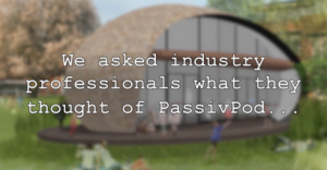 industry professionals, PassivPod, Zero Carbon House, Garden Office, Garden Pod, Biophilic Design, Eco Classroom, Eco House, Eco Lodge,
